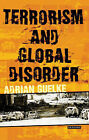 Terrorism and Global Disorder: Political Violence in the Contemporary World by Adrian Guelke (Paperback, 2006)