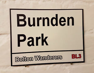 Bolton Wanderers fc Burnden Park Metal Street Sign 2 Sizes Available football ZFrcqFGC-09103005-322417455
