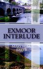 Exmoor Interlude by Mary Rose Baker (Paperback / softback, 2005)