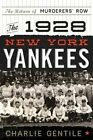 The 1928 New York Yankees: The Return of Murderers' Row by Charlie Gentile (Hardback, 2014)