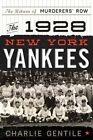 The 1928 New York Yankees: The Return of Murderers' Row by Charlie Gentile (Hardback, 2014)