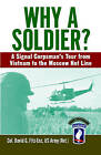 Why a Soldier?: A Signal Corpsman's Tour from Vietnam to the Moscow Hot Line by Colonel David Fitz-Enz (Paperback / softback)