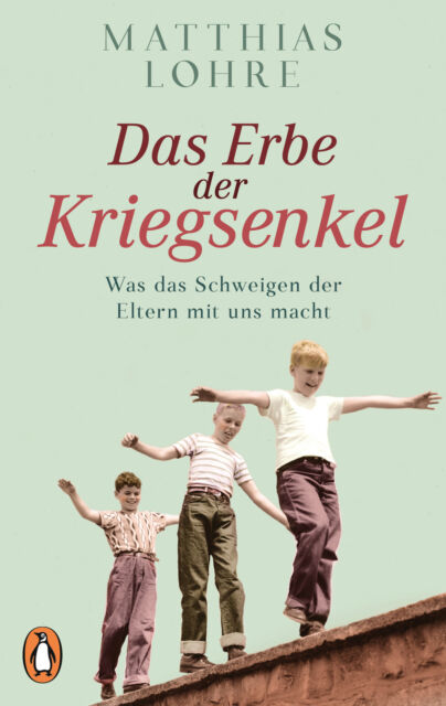Matthias Lohre / Das Erbe der Kriegsenkel /  9783328101864