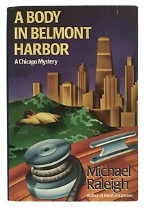 Michael Raleigh: A Body in Belmont Harbor SIGNED FIRST EDITION
