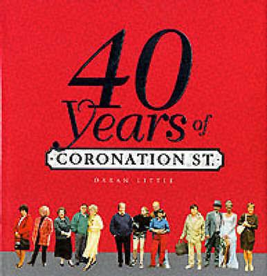 1 of 1 - 40 Years of   Coronation Street by Daran Little (Hardback, 2000)