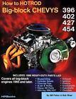 How to Hotrod Big-Block Chevys by John Thawley, Bob Waar and Bill Fisher (1987, Paperback)