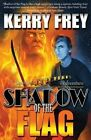 Shadow of the Flag: A Young Ace Roberts Adventure by Kerry Frey (Paperback / softback, 2016)