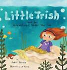 Little Trish and Her Adventures Under the Sea by Helena Toscano (Hardback, 2015)