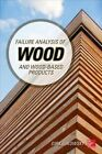 Failure Analysis of Wood and Wood-Based Products by Dirk Lukowsky (Hardback, 2015)