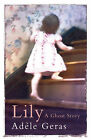 Lily by Adele Geras (Paperback, 2007)