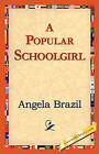 A Popular Schoolgirl by Angela Brazil (Hardback, 2006)