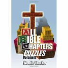 Puzzles for All Bible Chapters Volume II 9781450072656 by Wendle Thacker