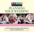 Knack Planning Your Wedding: A Step-by-Step Guide to Creating Your Perfect Day by Kim Bamberg, Christy Weber, Blair Delaubenfels (Paperback, 2009)