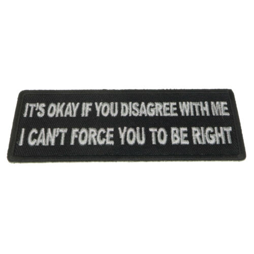 Embroidered It/'s Okay if You Disagree with Me Sew or Iron on Patch Biker Patch