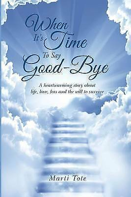 When Its Time to Say Goodbye, Tote, Marti, Used; Good Book