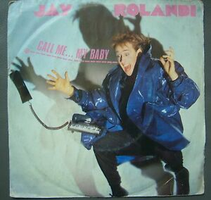 Dettagli su DISCO 45 GIRI JAY ROLANDI CALL ME MY BABY MICHAELA CBS 1985 EXVG