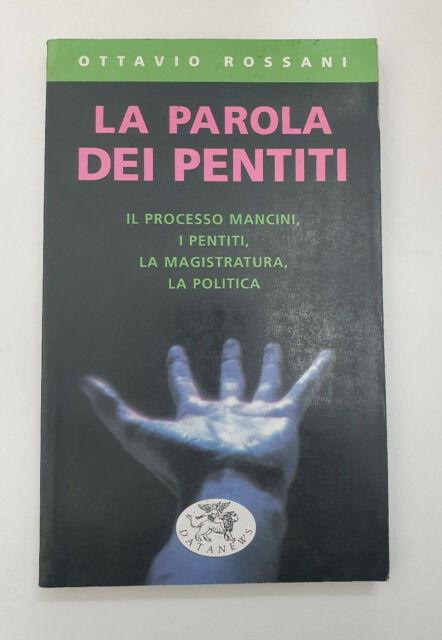 La parola dei pentiti. Il processo Mancini - di Ottavio Rossani, 2000