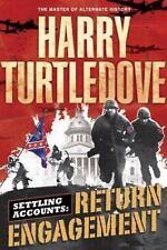 Settling Accounts Return Engagement Bk. 1 by Harry Turtledove (2004, Hardcover)