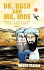 Dr. Bush and Mr. Hide 9780595424436 by Victor Sasson Book
