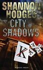 City of Shadows by Shannon Hodges (Paperback, 2010)