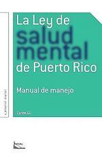 La Ley de salud mental de Puerto Rico : Manual para su manejo por miembros de...