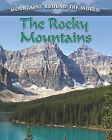The Rocky Mountains by Molly Aloian (Hardback, 2011)