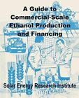 A Guide to Commercial-Scale Ethanol Production and Financing by Solar Energy Research Institute (Paperback / softback, 2002)