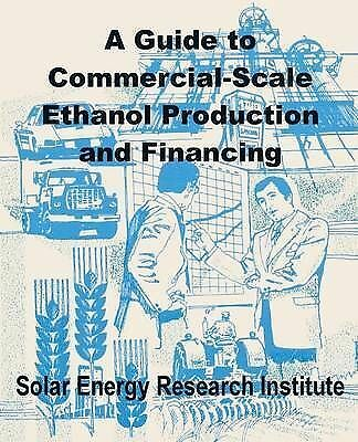 1 of 1 - NEW A Guide to Commercial-Scale Ethanol Production and Financing