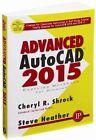 Advanced AutoCAD 2015 Exercise Workbook by Steve Heather, Cheryl R. Shrock (Paperback, 2014)
