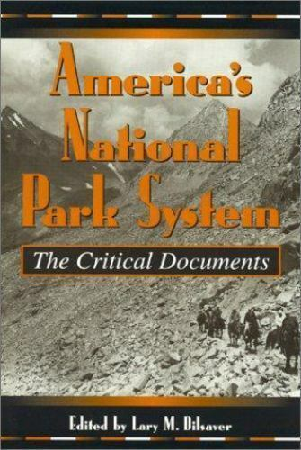 America's National Park System : The Critical Documents-ExLibrary