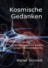 Kosmische Gedanken von Walter Schmidt (2013, Taschenbuch)