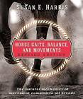 Horse Gaits, Balance, and Movement: Revised Edition by Susan E Harris (Paperback / softback, 2016)