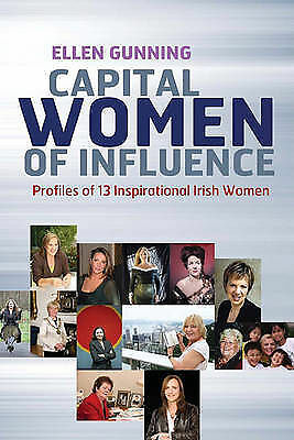 Gunning, Ellen : Capital Women of Influence: Profiles of FREE Shipping, Save £s