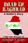 Road to Baghdad, a Soldier's Story by Jerome, Jerome F Ryan (Paperback / softback, 2004)