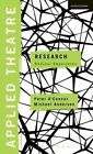 Applied Theatre: Research: Radical Departures by Peter O'Connor, Michael Anderson (Hardback, 2015)