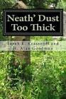 Neath' Dust Too Thick by H Alan Goodman (Paperback / softback, 2016)