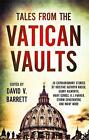 Tales from the Vatican Vaults: 28 extraordinary stories by Kristine Kathryn Rusch, Garry Kilworth, Mary Gentle, KJ Parker, Storm Constantine and many more by David V. Barrett (Paperback, 2015)