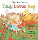 Tulip Loves Rex by Alyssa Satin Capucilli (Hardback, 2014)