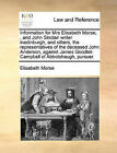 Information for Mrs Elisabeth Morse, , and John Sinclair Writer Inedinburgh, and Others, the Representatives of the Deceased John Anderson, Against James Goodlet-Campbell of Abbotshaugh, Pursuer. by Elisabeth Morse (Paperback / softback, 2010)
