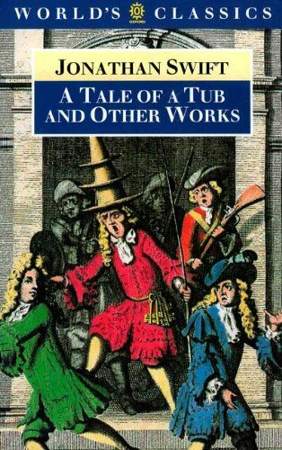 """A Tale of a Tub (World's Classics),Jonathan Swift, Angus Ross, David Woolley"