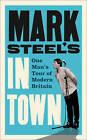 Mark Steel's in Town by Mark Steel (Paperback, 2011)