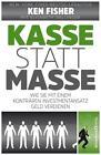 Kasse statt Masse von Ken Fisher (2015, Kunststoffeinband)