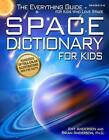 Space Dictionary for Kids: The Everything Guide for Kids Who Love Space by Brian Anderson, Amy Anderson (Paperback / softback, 2016)