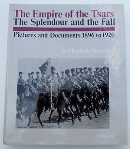 THE EMPIRE OF THE TSARS PICTURES & DOCUMENTS 1896-1920 RUSSIAN HISTORY BOOK