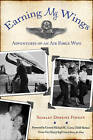 Earning My Wings: The Adventures of an Air Force Wife by Shirley Dobbins Forgan (Paperback / softback, 2010)