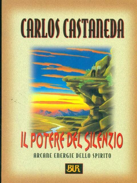 IL POTERE DEL SILENZIO  COSTANEDA CARLOS BUR BIBLIOTECA UNIV. RIZZOLI 1998 BUR