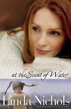 At the Scent of Water by Linda Nichols