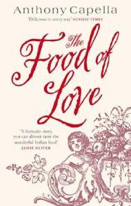 Very GoodThe Food of Love PaperbackAnthony Capella0751535699 - Ammanford, United Kingdom - Very GoodThe Food of Love PaperbackAnthony Capella0751535699 - Ammanford, United Kingdom