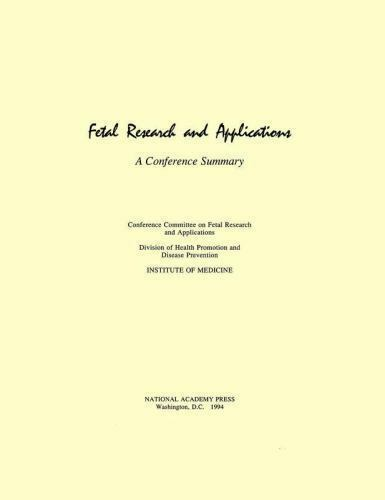 Fetal Research and Applications: A Conference Summary by Institute of Medicine,
