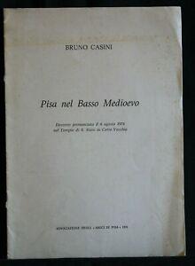 PISA NEL BASSO MOEDIOEVO. Casini. Amici di Pisa.